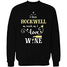 Inked Creatively I Love Rockwell As Much As I Love Wine Gift For Her - Sweatshirt