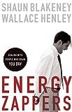 Energy Zappers, Shaun Blakeney and Wallace Henley, 0801068010
