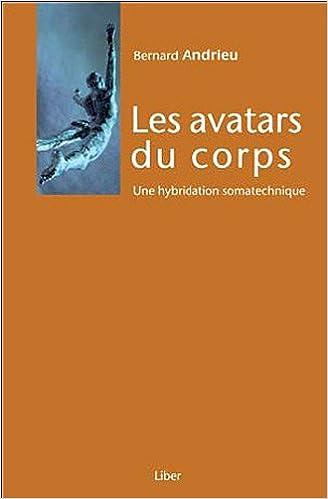 Lire Les avatars du corps - Une hybridation somatechnique pdf, epub