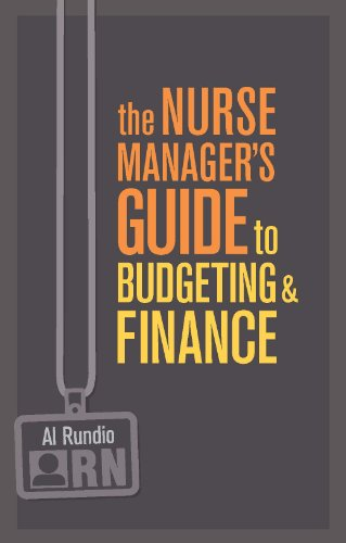 The Nurse Manager's Guide to Budgeting and Finance