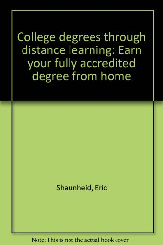 College degrees through distance learning: Earn your fully accredited degree from home