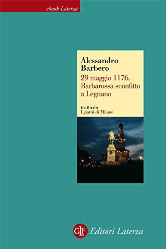 Amazon 29 Maggio 1176 Barbarossa Sconfitto A Legnano Italian
