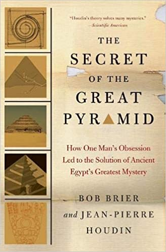 The Secret of the Great Pyramid: How One Man's Obsession Led to the