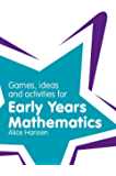 Games, Ideas and Activities for Early Years Mathematics (Classroom Gems)