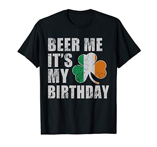 (Beer Me It's My Birthday St Patricks Day T-Shirt Irish)