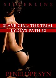 Slave Girl: The Trial (Lydia's Path #2)