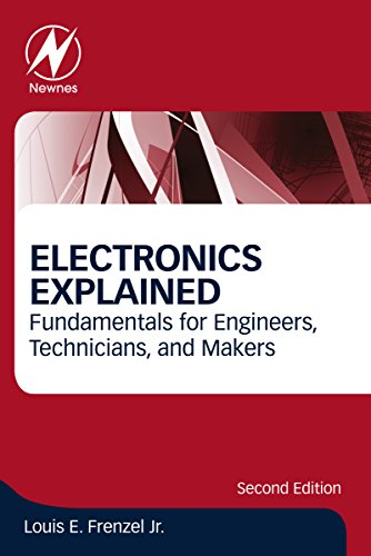 Electronics Explained: Fundamentals for Engineers, Technicians, and Makers