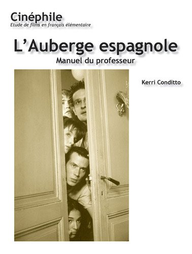 Cinephile (#5) L'Auberge Espagnole, Manuel du Professeur (No. 5) (French Edition)