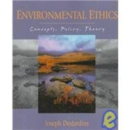 Environmental Ethics: Concepts, Policy, and Theory
