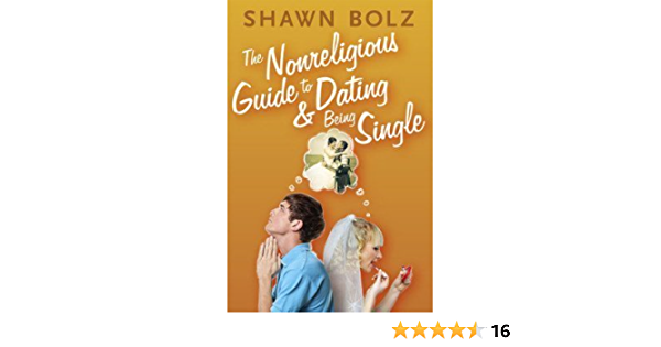 the non religious guide to dating and being single