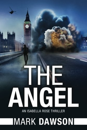 The Angel: Act I (An Isabella Rose (Angel Rose)