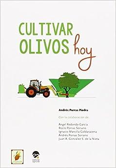 Cultivar Olivos Hoy por Andrés Porras Piedra