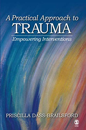 A Practical Approach to Trauma: Empowering Interventions...