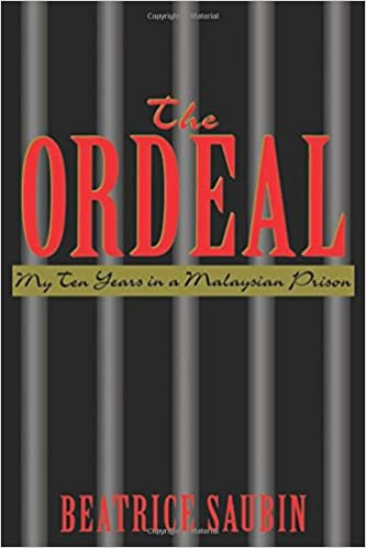 The Ordeal: My 10 Years In A Malaysian Prison, Beatrice Saubin | Bibliophilia: read more books! (Recommended reading)