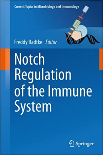 Notch Regulation of the Immune System (Current Topics in Microbiology and Immunology)