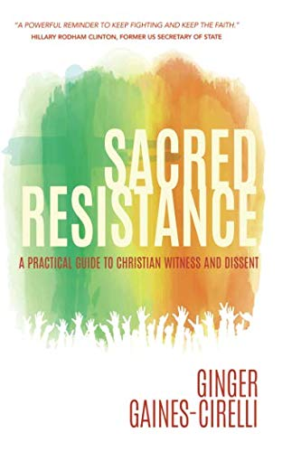 Sacred Resistance: A Practical Guide to Christian