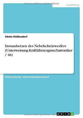 Instandsetzen des Nebelscheinwerfers (Unterweisung Kraftfahrzeugmechatroniker / -in) (German Edition) pdf epub