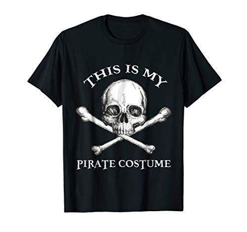 This is My Pirate Costume Halloween Fancy Dress Party Tee -
