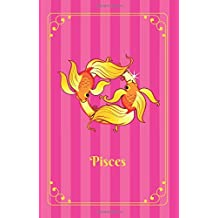 """Pisces: Zodiac Journal Notebook for Teen Girls. Lined, Soft cover, 5.5"""" x 8.5"""""""