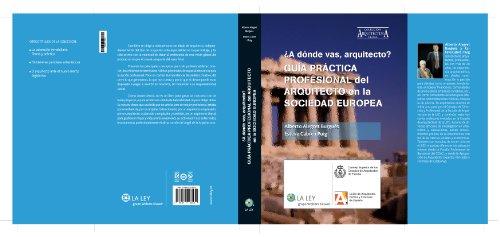 Descargar Libro Guía Práctica Profesional Del Arquitecto En La Sociedad Europea: ¿a Dónde Vas Arquitecto? Alberto Alegret Burgués