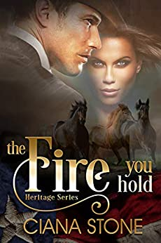 The Fire You Hold (Heritage Series Book 2) by [Stone, Ciana]