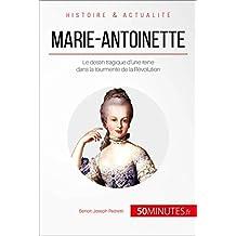 Marie-Antoinette: Le destin tragique d'une reine dans la tourmente de la Révolution (Grandes Personnalités t. 30) (French Edition)