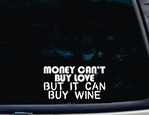 - Money can't buy Love BUT IT CAN BUY WINE - 7