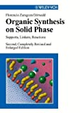 Organic Synthesis on Solid Phase : Supports, Linkers, Reactions, Dörwald, Florencio Zaragoza, 352730603X