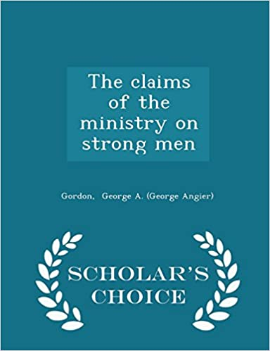 Book The claims of the ministry on strong men - Scholar's Choice Edition
