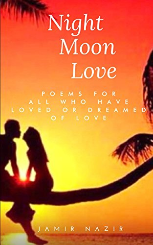 [Ebook] Night Moon Love: For all those who have loved or dreamed of love<br />[E.P.U.B]
