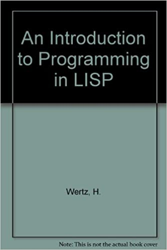 An Introduction to Programming in LISP: H  Wertz