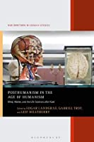 Posthumanism in the Age of Humanism: Mind, Matter, and the Life Sciences After Kant Front Cover