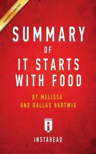 Summary of It Starts with Food: By Melissa and Dallas Hartwig - Includes Analysis
