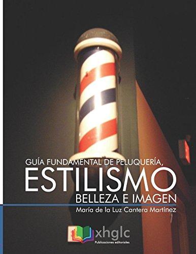 Gua fundamental de peluquera, estilismo, belleza e imagen (Spanish Edition)