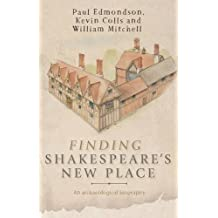 Finding Shakespeare's New Place: An archaeological biography