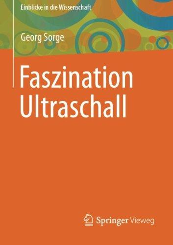 Faszination Ultraschall (Einblicke in die Wissenschaft) (German Edition)
