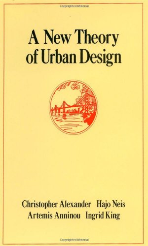 A New Theory of Urban Design (Center for Environmental Structure Series, Vol - Center University 6 Town