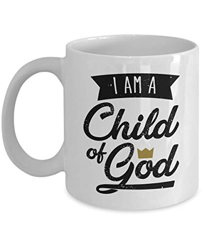 I Am A Child Of God Inspirational Christianity Sayings Coffee & Tea Gift Mug, Party Favors, Office Table Accessories Or Kitchen Items For Christian Youth Boys, Girls, Young Adult, Men & Women (11oz)