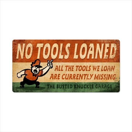 No Loaned Tools - Busted Knuckle Garage BUST087 'No Tools Loaned' Sign