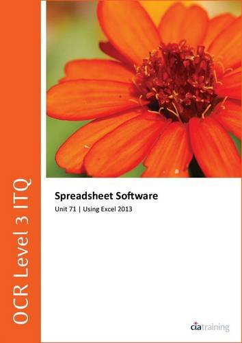 OCR Level 3 Itq - Unit 71 - Spreadsheet Software Using Microsoft Excel 2013 ebook