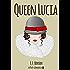 Queen Lucia (Xist Classics)