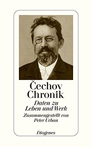 Cechov - Chronik. Daten zu Leben und Werk.