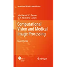Computational Vision and Medical Image Processing: Recent Trends (Computational Methods in Applied Sciences Book 19) (English Edition)
