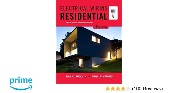 Electrical wiring residential ray c mullin phil simmons electrical wiring residential ray c mullin phil simmons 9781285170954 amazon books fandeluxe Gallery