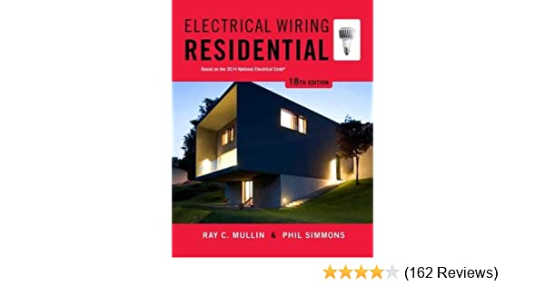 electrical wiring residential ray c mullin phil simmons rh amazon com Wiring- Diagram Receptacle Wiring
