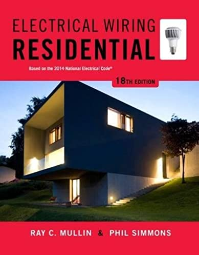 electrical wiring residential ray c mullin phil simmons rh amazon com electrical wiring residential 19th edition pdf electrical wiring residential 7th edition