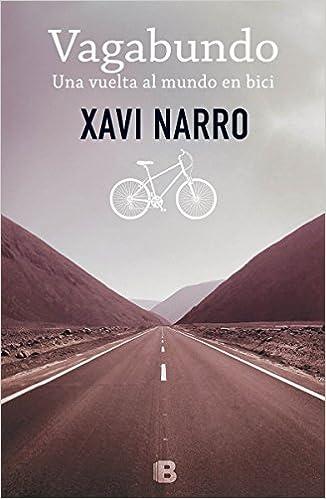 Vagabundo: Una vuelta al mundo en bici: Volume 1 No ficción ...
