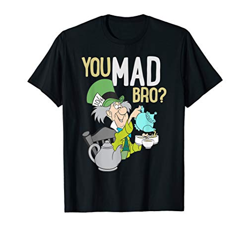 Mad Hatter Shirts (Disney Mad Hatter You Mad Bro)