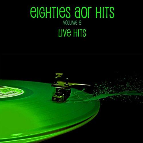 Eighties AOR Hits Vol. 6 - Liv...