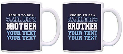 Personalized Military Brother Mug Proud to be a Sailor's Brother Custom Name or Text Veteran Personalized Gift Coffee Mug Tea Cup -